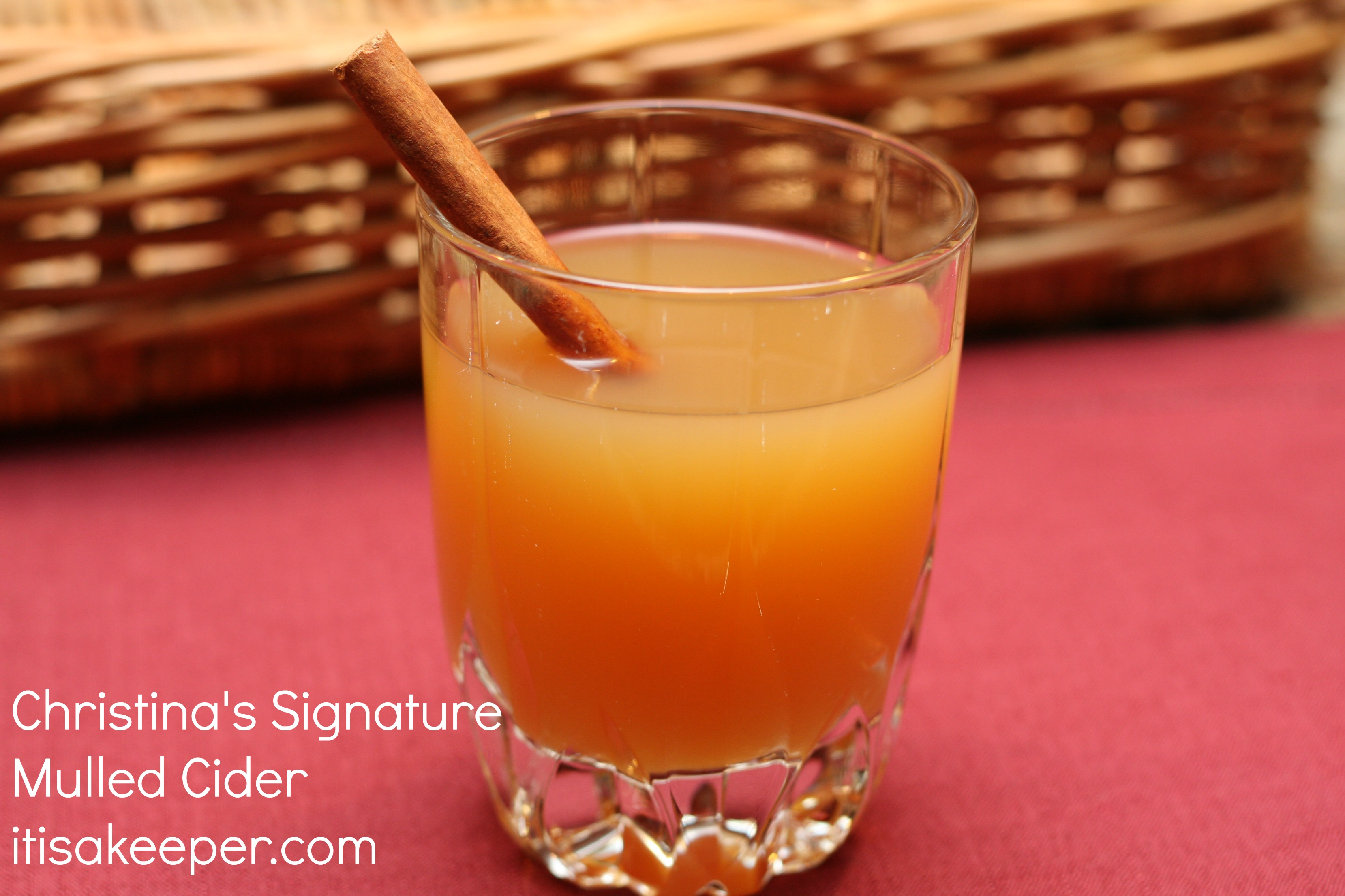 My Signature Mulled Cider | It Is a Keeper
