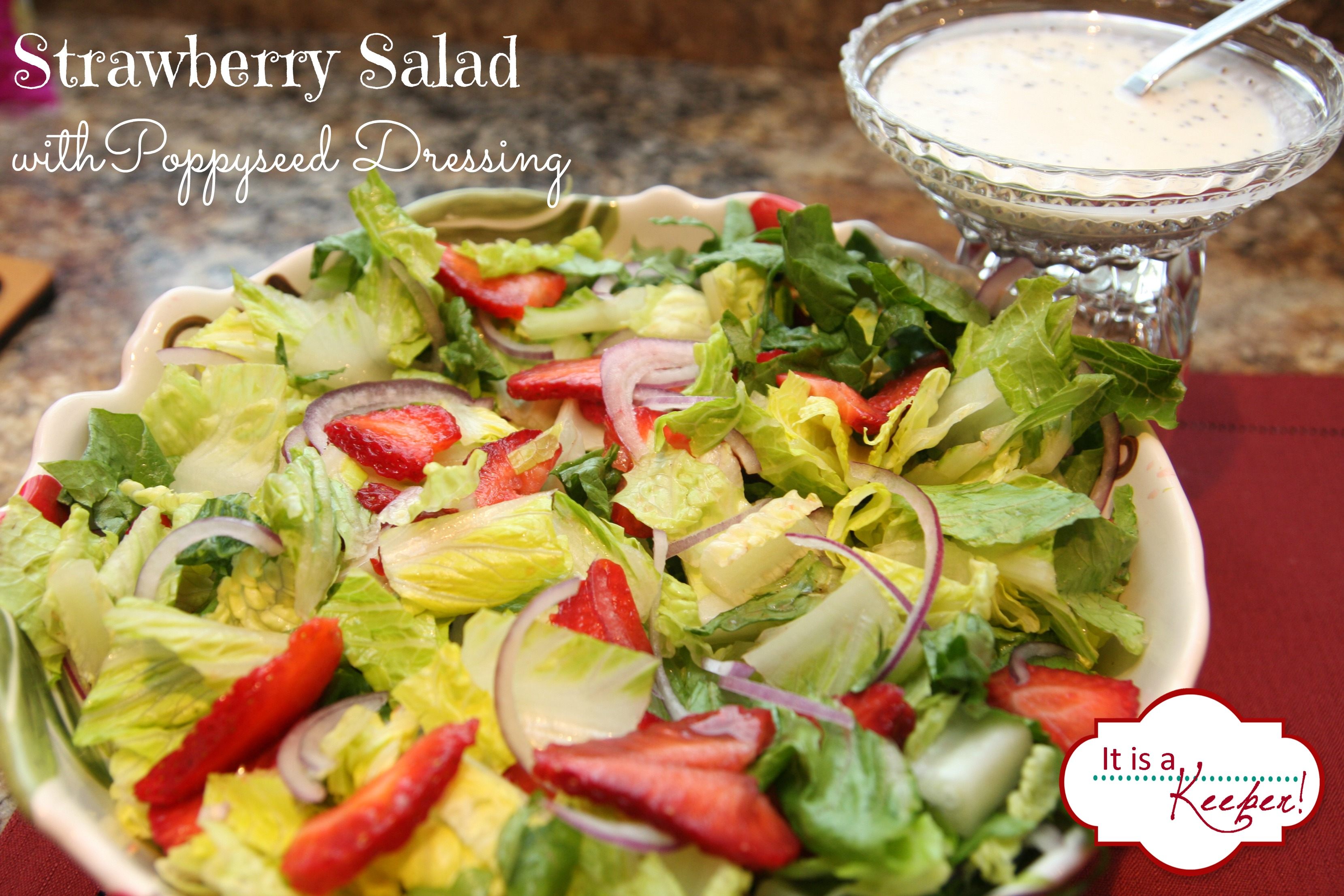 Strawberry Salad with Creamy Poppy Seed Dressing - It Is a Keeper