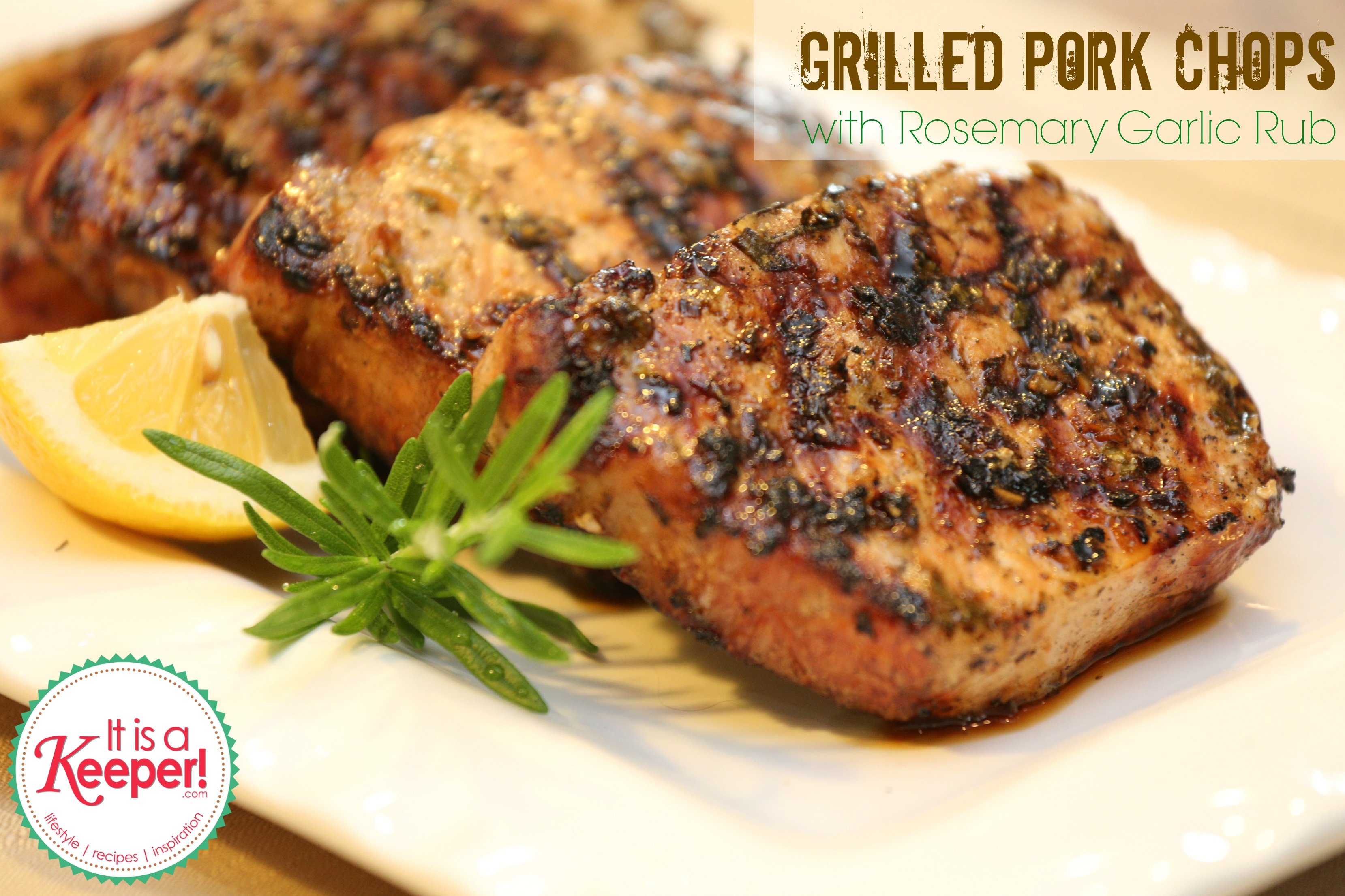 Grilled Pork Chops with Rosemary Garlic Rub It's a Keeper