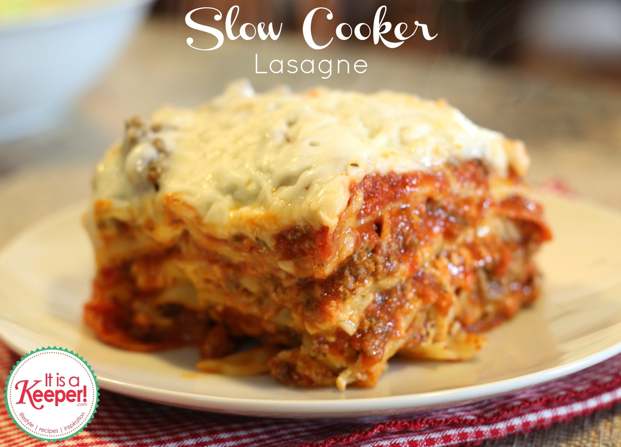 Slow Cooker Lasagna - It Is a Keeper