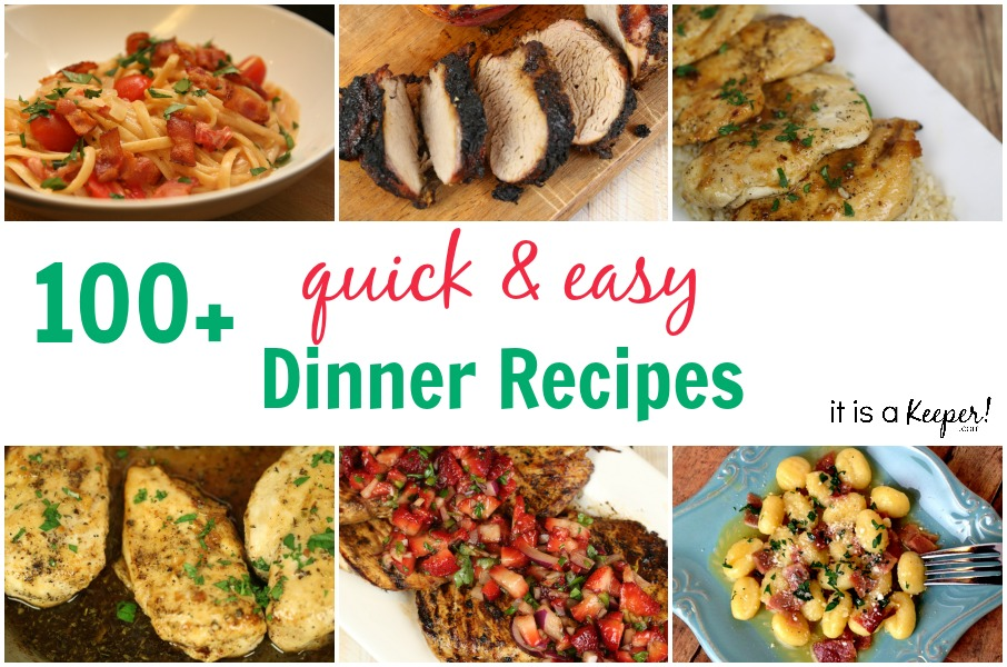 More than 100 Dinner Recipes Quick Easy Meals - Most are ready in under 30 minutes and some are ready in less than 15 minutes!