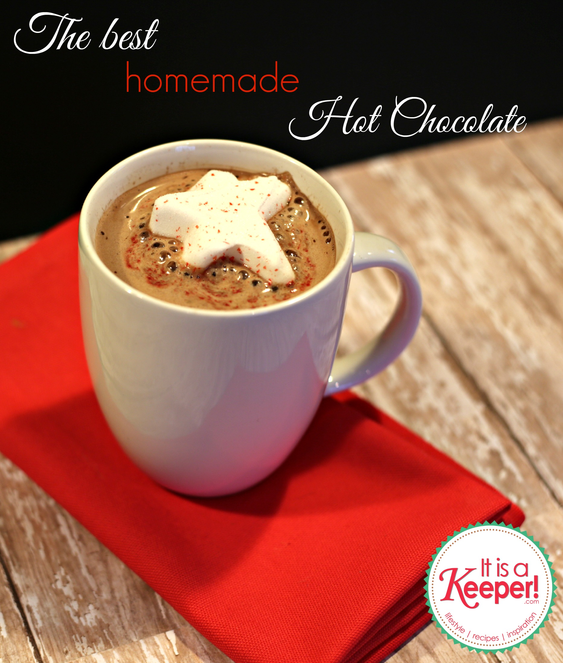 The Best Hot Chocolate Recipe | It Is a Keeper