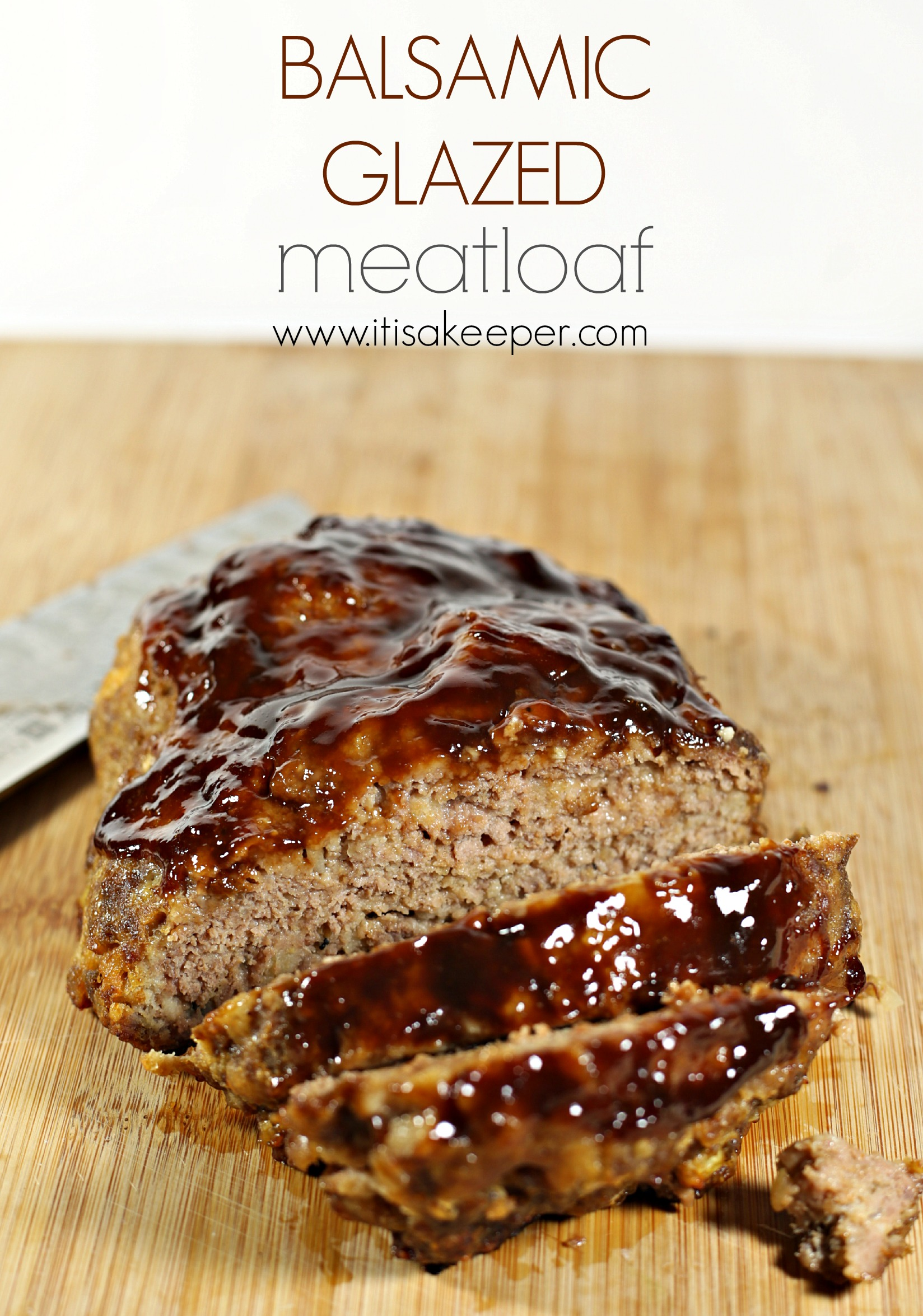 Super Easy Recipes: Balsamic Glazed Meatloaf | It's a Keeper