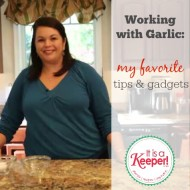Working with Garlic My favorite tips and gadgets from It's a Keeper