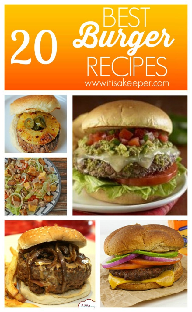 20 Best Burger Recipes ~ itisakeeper.com