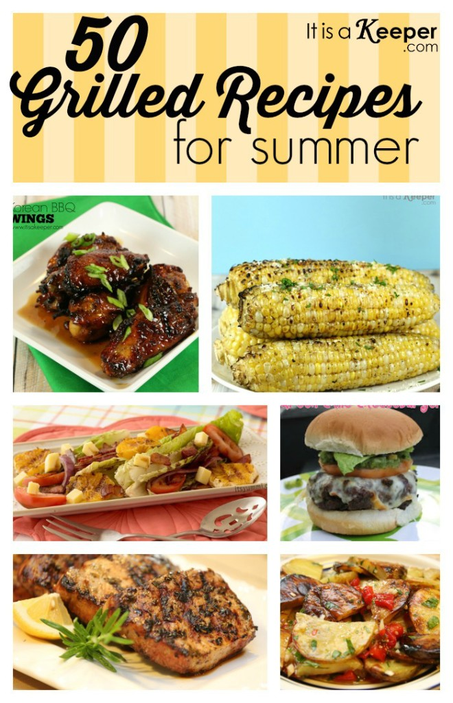 50 Grilled Recipes for Summer - It's a Keeper