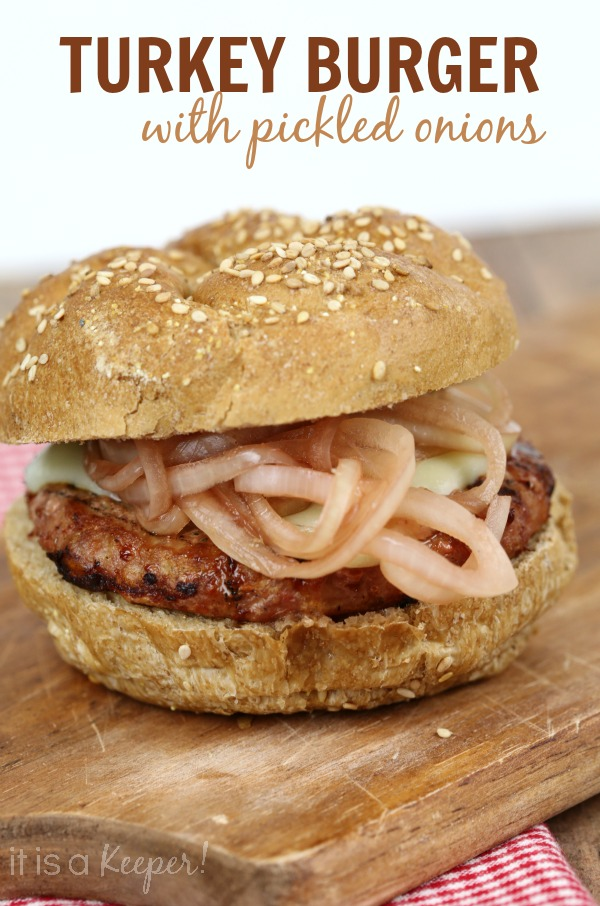 Turkey Burger with Pickled Onions - It Is a Keeper H