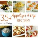 35+ Appetizer and Dip Recipes