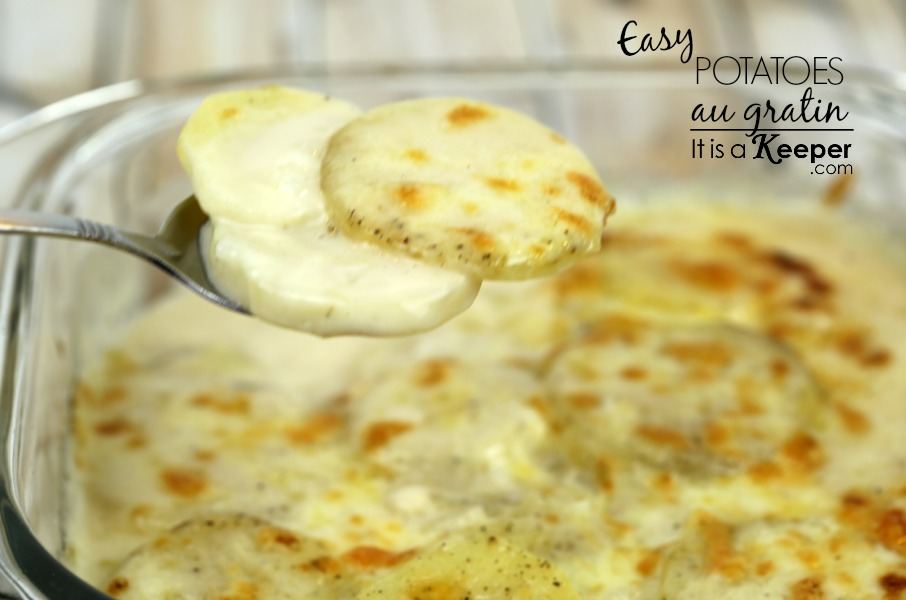Easy Potatoes Au Gratin - It Is a Keeper