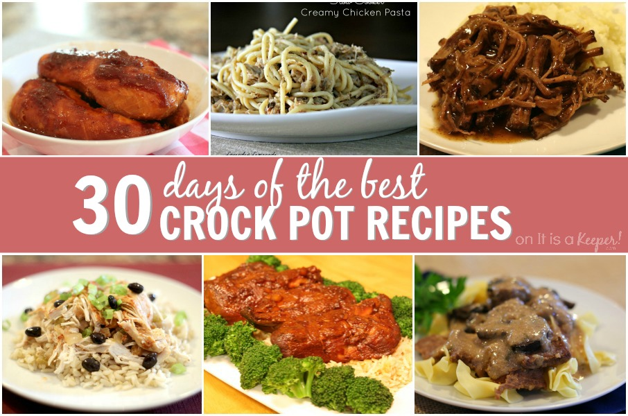 30 Days of the Best Crock Pot Recipes - It Is a Keeper