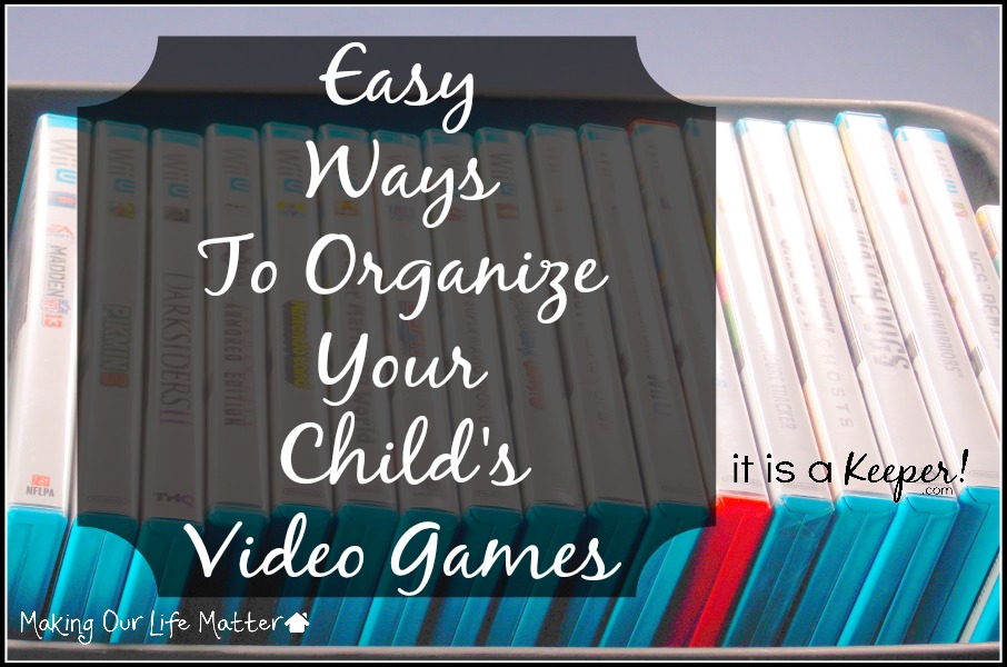 Easy Ways To Organize Your Child's Video Games
