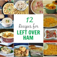 12 Recipes for Left Over Ham - It Is a Keeper