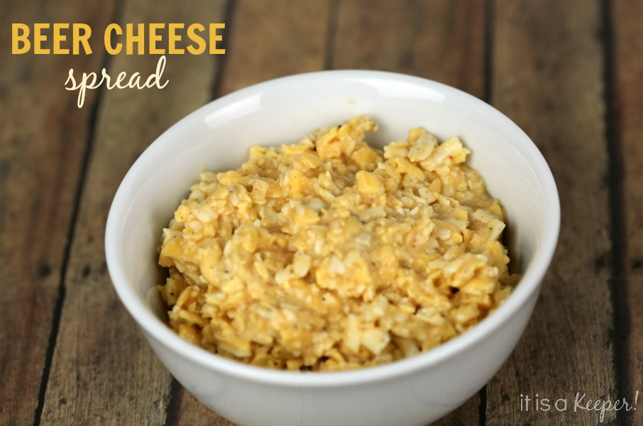 Beer Cheese Spread - It Is a Keeper
