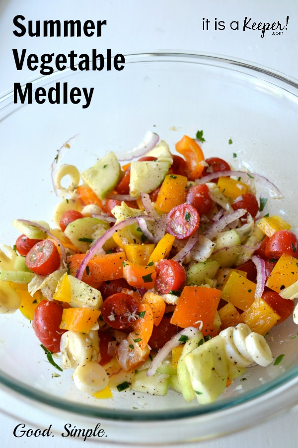 summer vegetable medley, no cooking required!