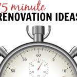 15 Minute Renovation Ideas