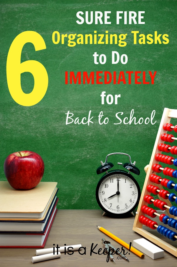 6 Sure Fire Organizing Tasks to Do Immediately for Back to School