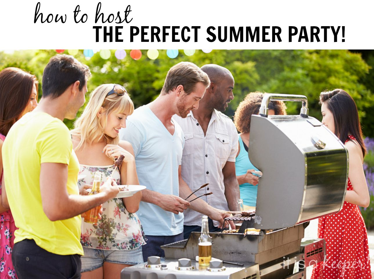 How to Host the Perfect Summer party - It is a keeper C1
