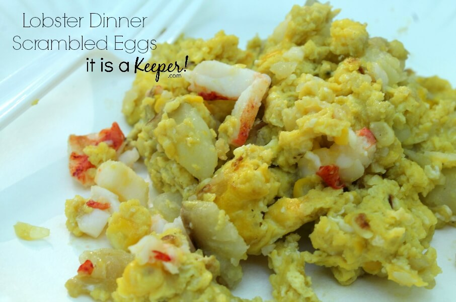 Lobster Dinner Scrambled Eggs - CONTENT 6 It is A Keeper
