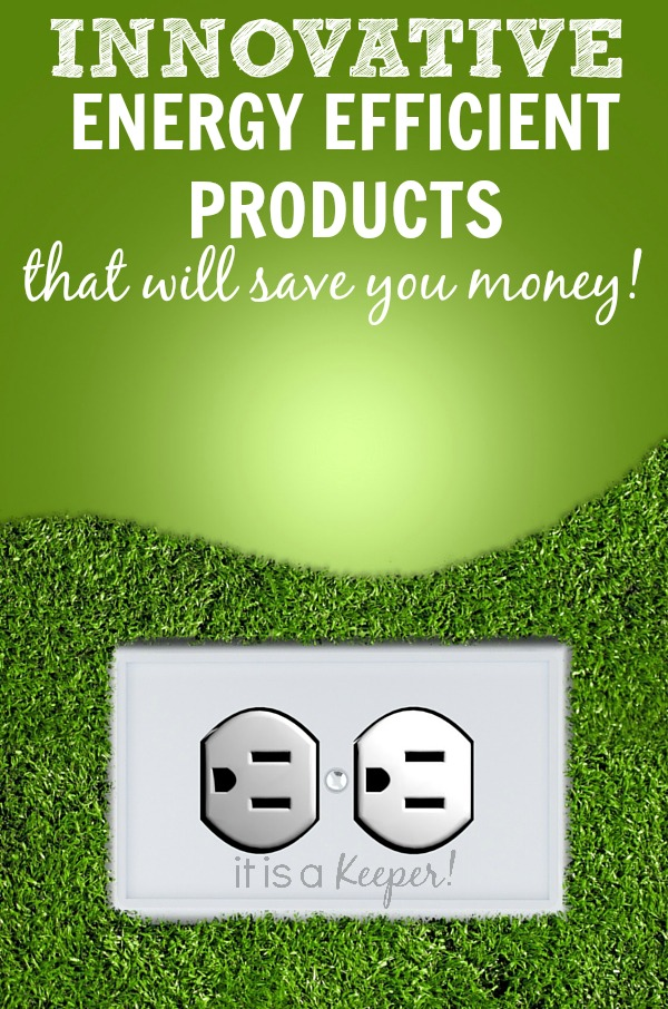 Innovative energy efficient product that will save you money