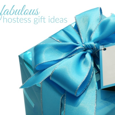 Fabulous Hostess Gift Ideas
