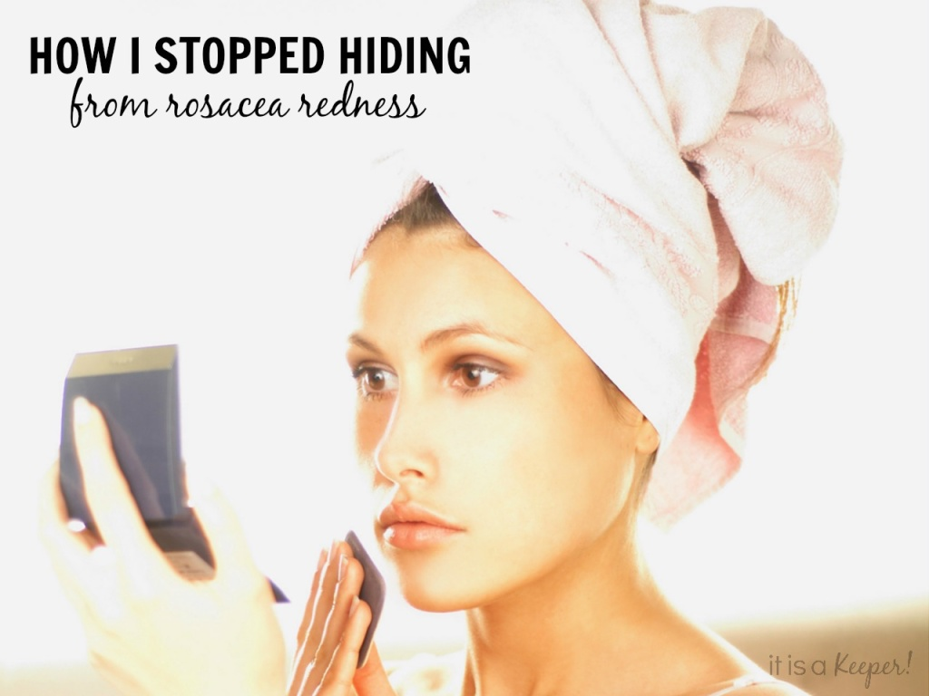 How I stopped hiding from the redness of rosacea