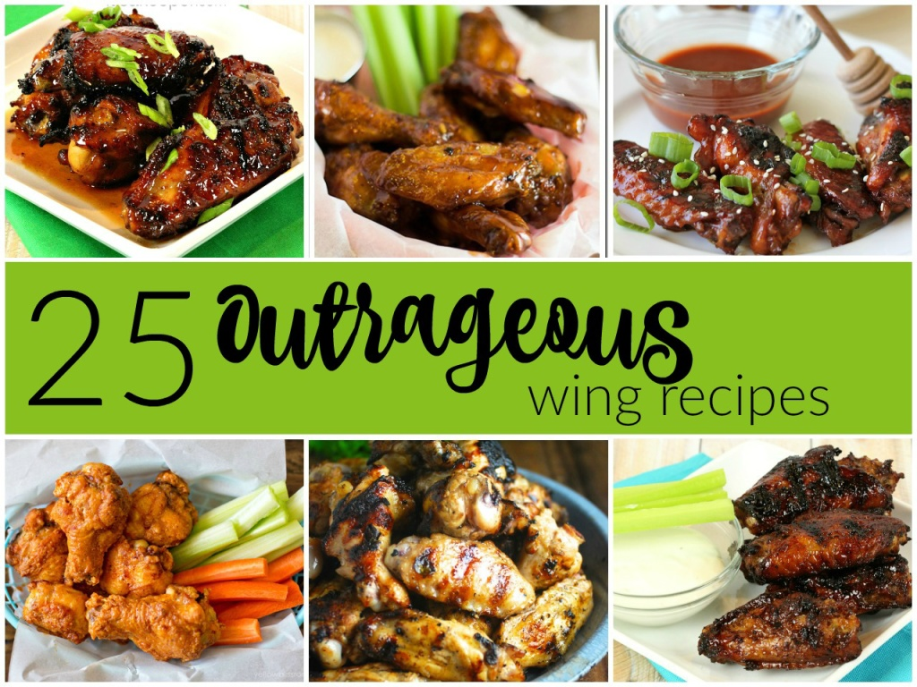 25 Outrageous Wing Recipes - Whether you like a lot of spice or no spice at all, there is something for everyone in this collection