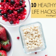 10 Healthy Life Hacks - easy fitness tips to help you eat better and exercise more