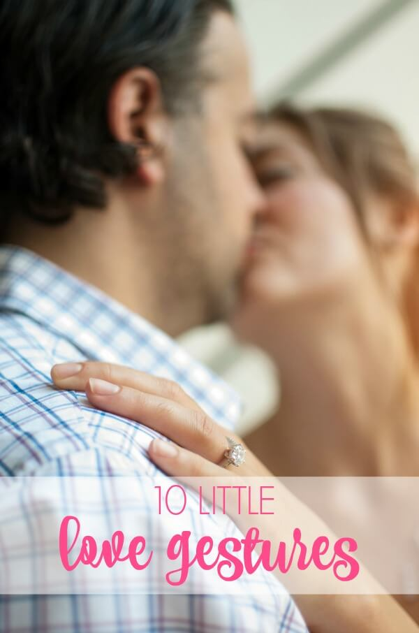 Show your loved ones how much you care with these 10 little love gestures