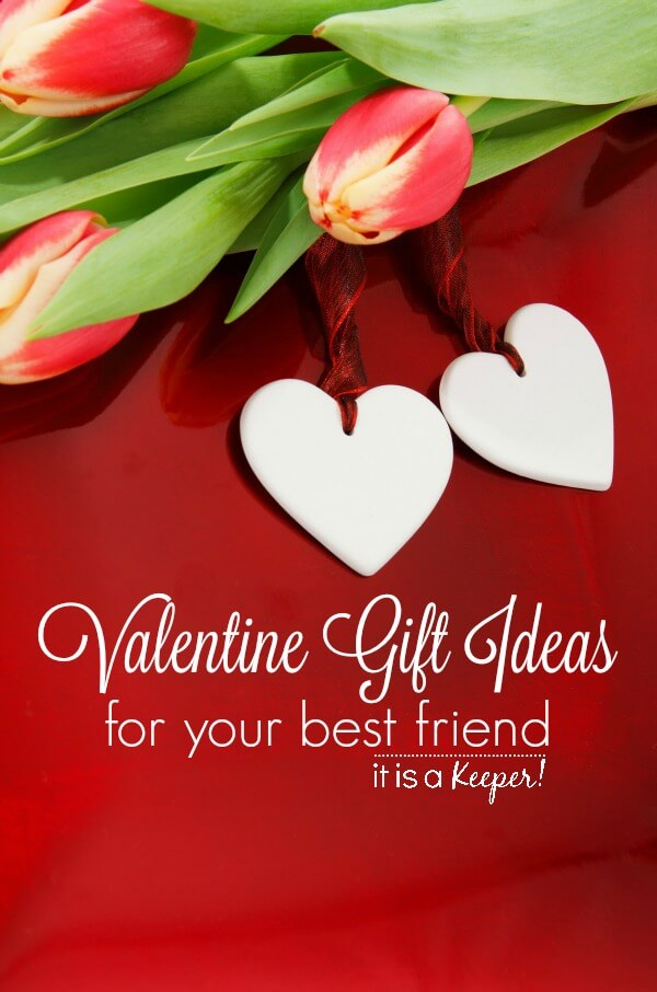 Valentine gift ideas for your best friend