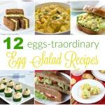 12 Eggs-traordinary Egg Salad Recipes
