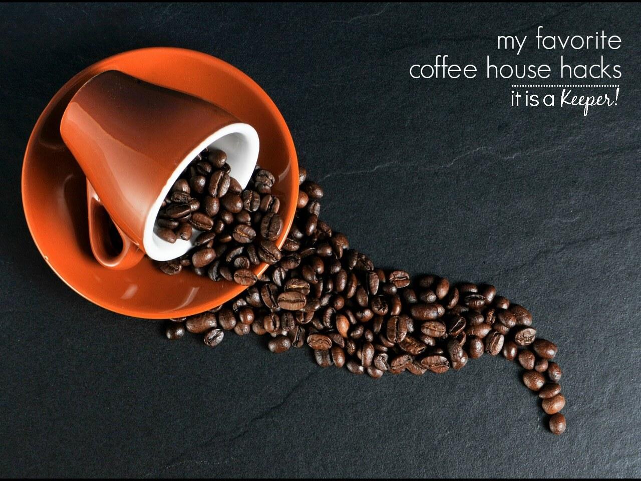 My favorite coffee house hacks