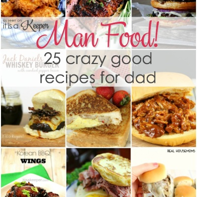 Man Food: 25 Crazy Good Recipes