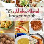 35 Make Ahead Freezer Meals