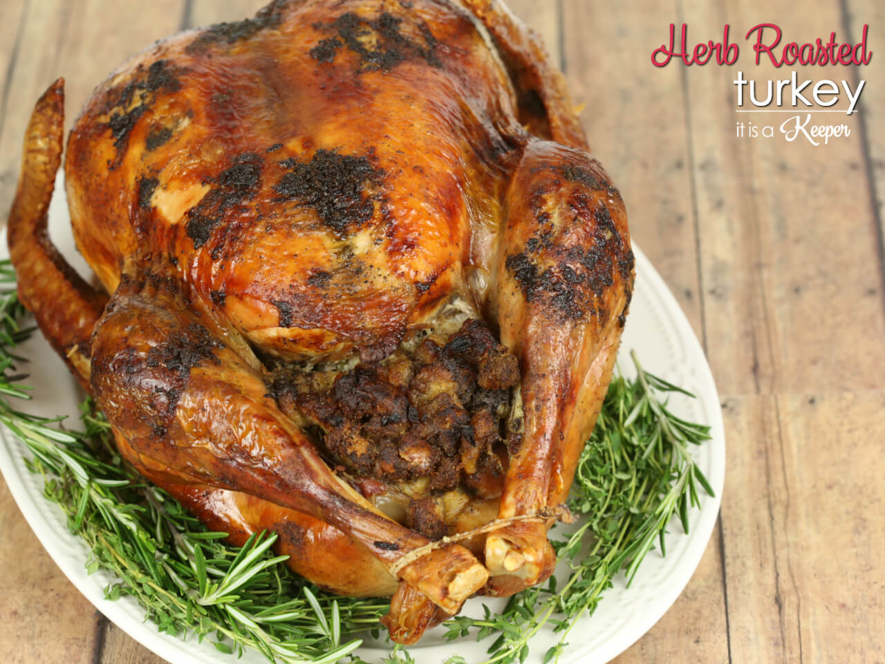 Herb Roasted Turkey - this is the recipe I use for every holiday and it always comes out juicy and flavorful