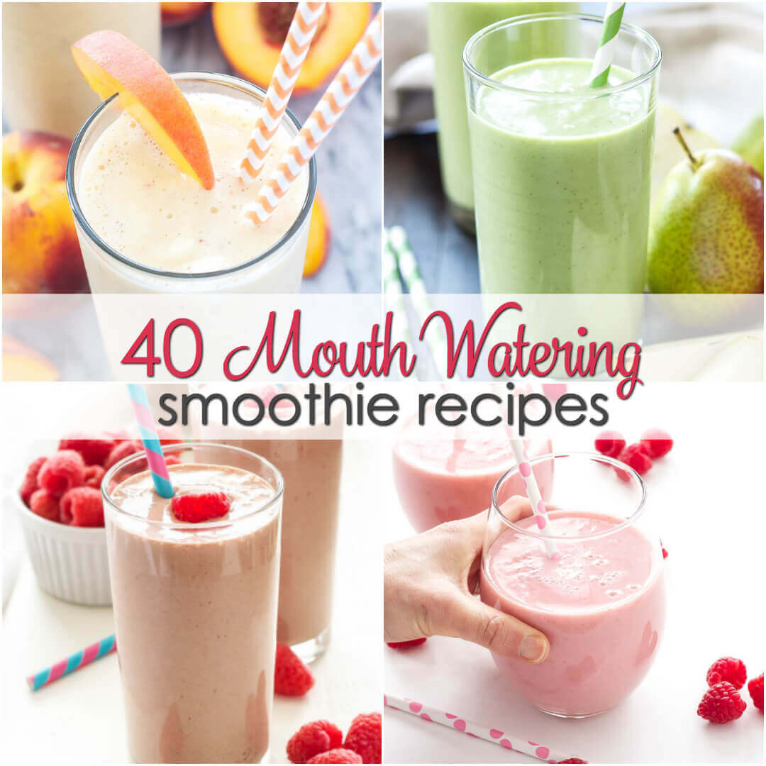 40 Mouth Watering Smoothie Recipes - these easy smoothie recipes are perfect for breakfast, lunch or a quick snack