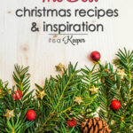 My Best Christmas Recipes & Ideas