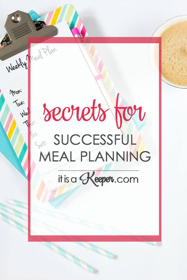 Secrets for successful meal planning - learn how to meal plan with these tips and tricks