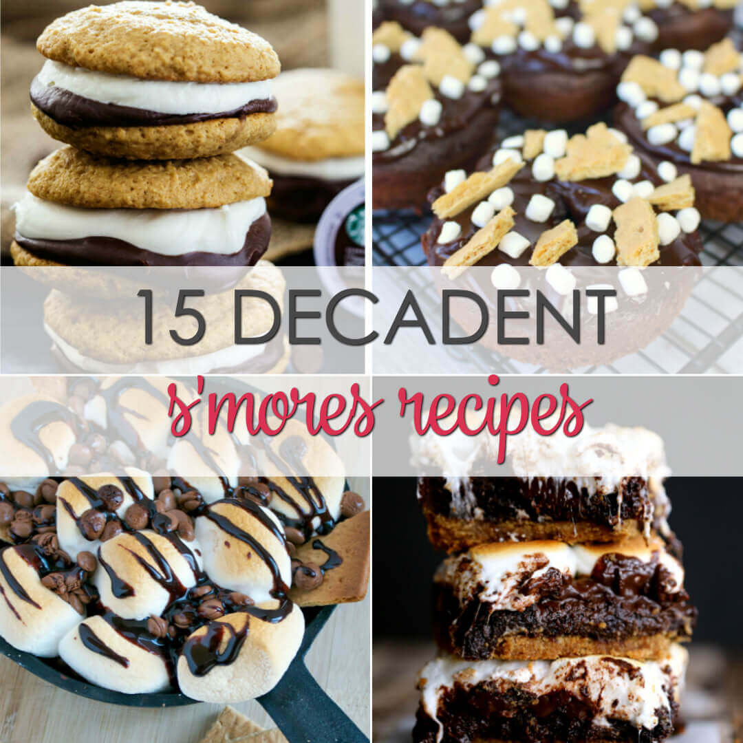 15 Decadent s'mores recipes that are perfect all year round