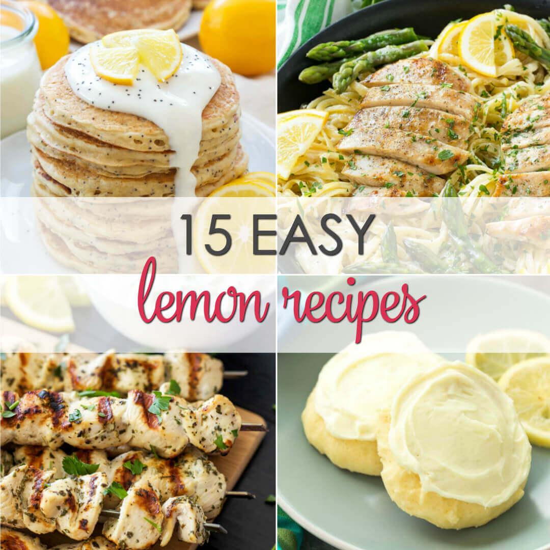 15 Easy Lemon Recipes - everything from lemon desserts recipes to savory lemon recipes