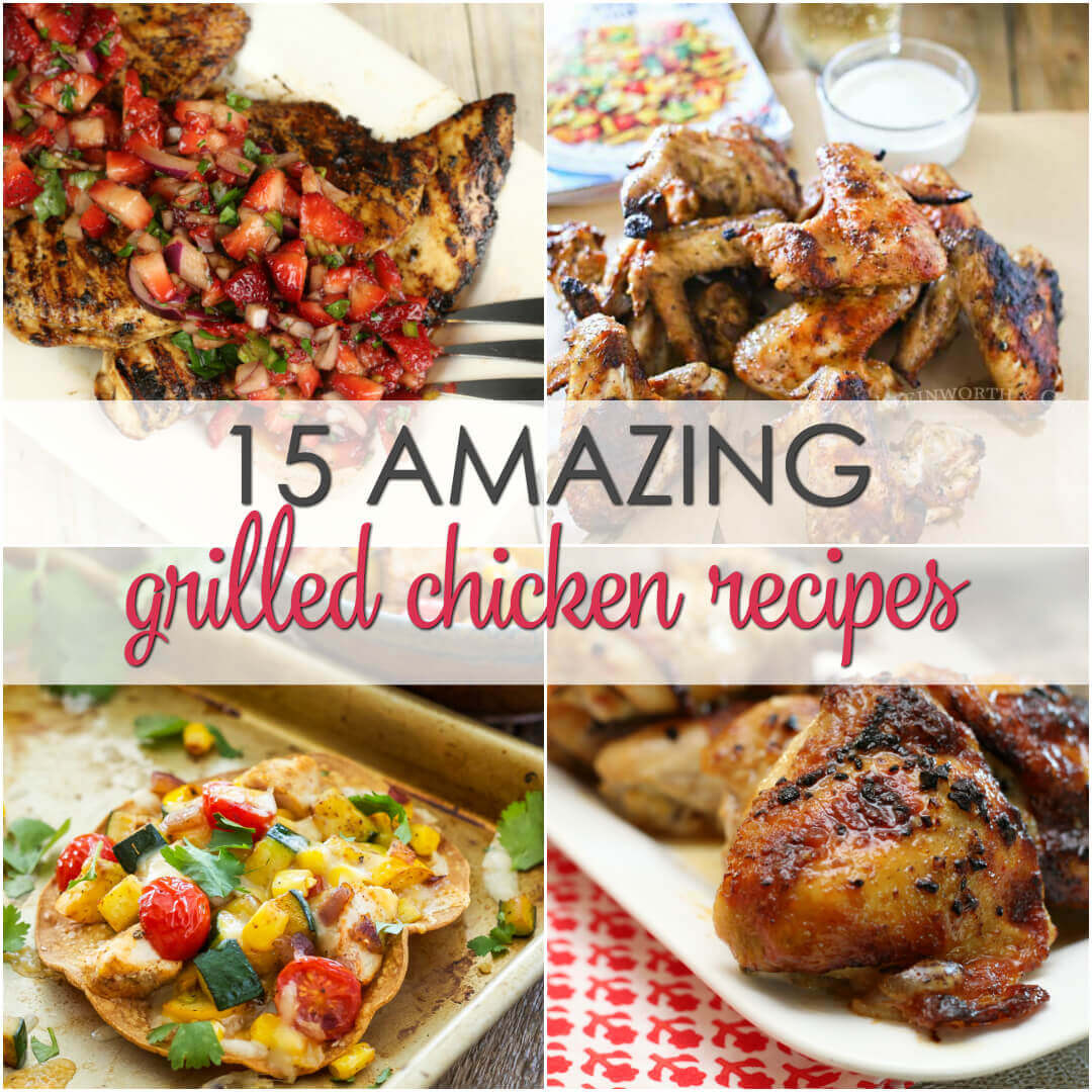 15 Simple Grilled Chicken Recipes that will please any crowd