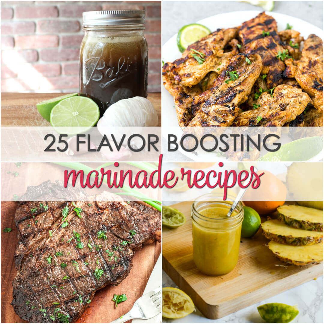 25 Flavor Boosting Marinade Recipes - this list includes the best steak marinade recipes and more