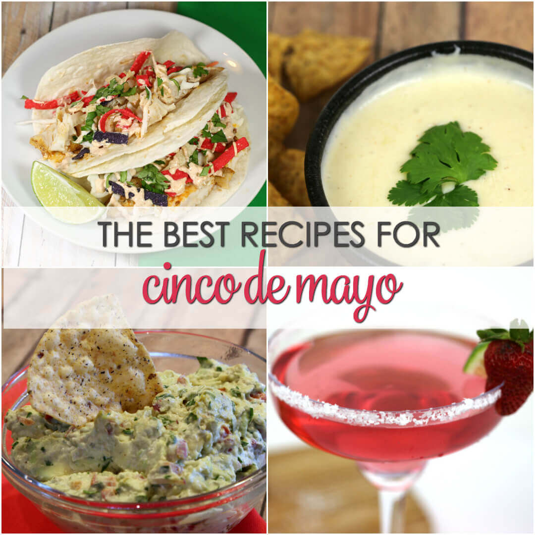 The Best Cinco de Mayo easy recipes