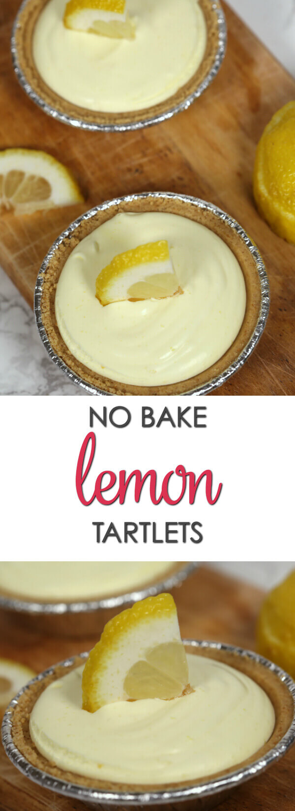 No Bake Lemon Tartlets - these easy tarts are one of my favorite no bake desserts