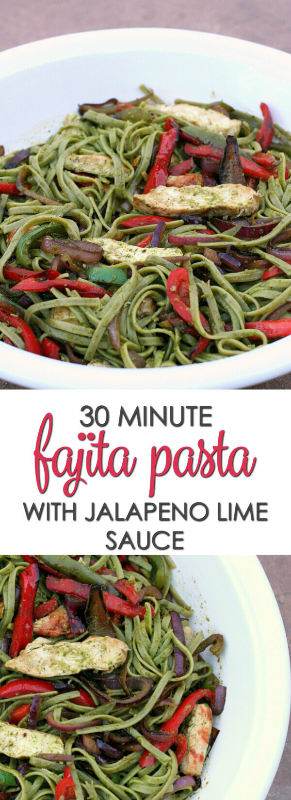 30 Minute Chicken Fajita Pasta with Jalapeno Lime Sauce - this quick and easy recipe is packed with flavor and only takes 30 minutes