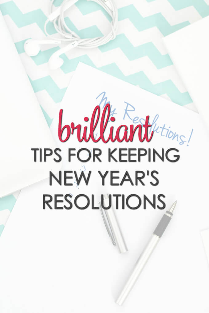 Brilliant Tips for Keeping New Years Resolutions