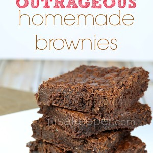Sinfully Outrageous Homemade Brownies from It's a Keeper