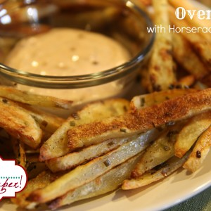 Oven Fries with Horseradish Cream It's a Keeper