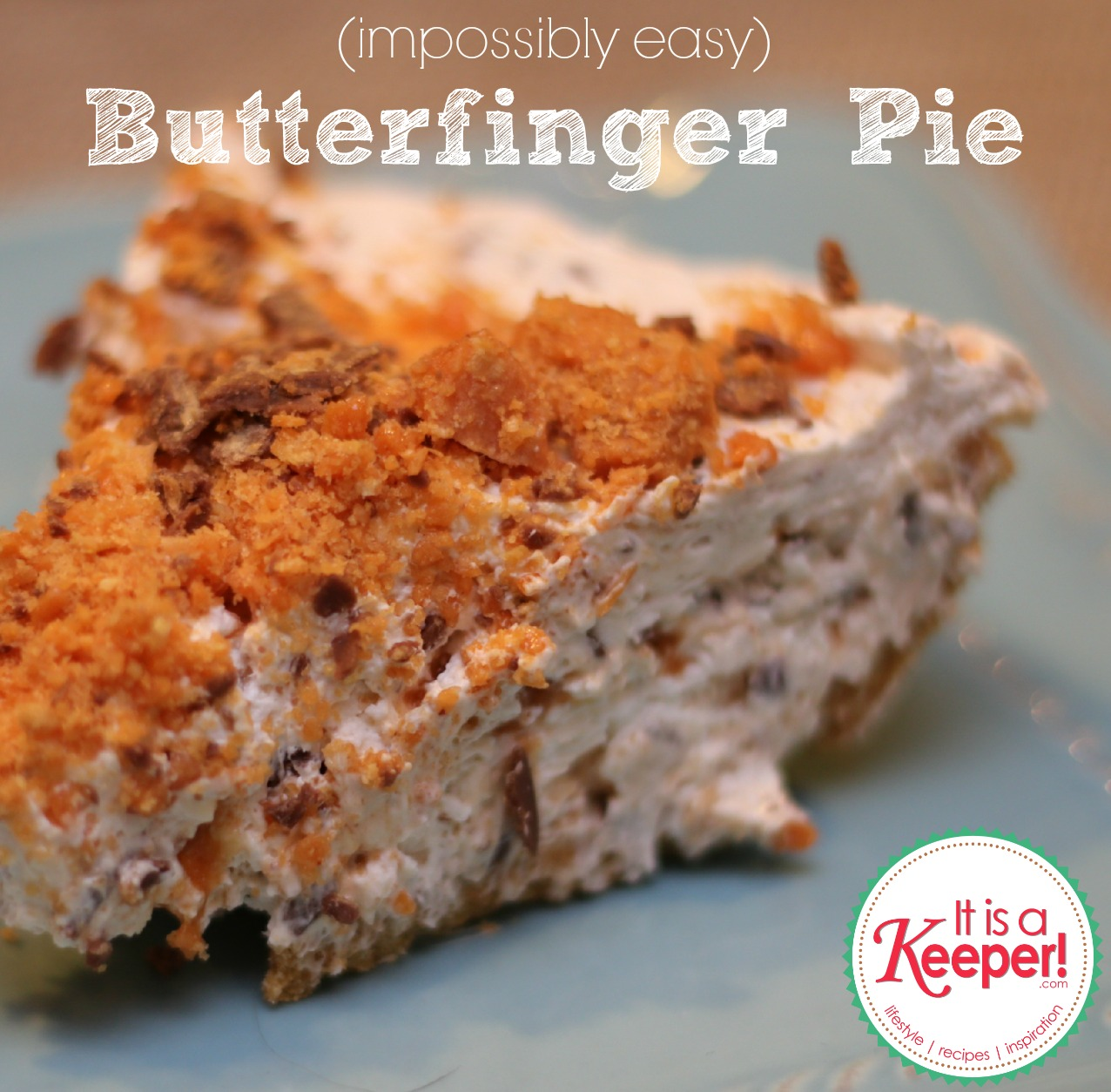 Butterfinger Pie easy dessert recipes It's a Keeper