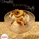Drunken Bananas Foster It's a Keeper