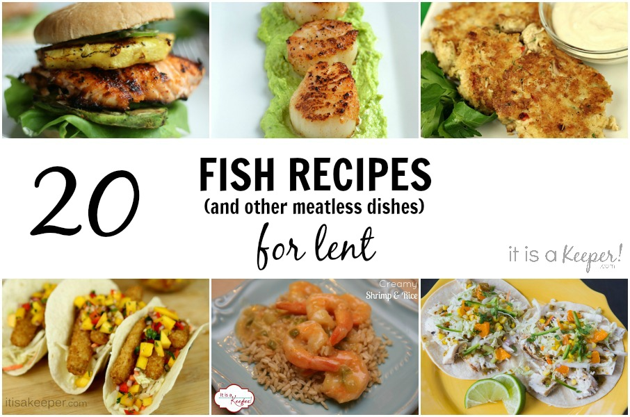20 Fish and Meatless Recipes for that are perfect for Lent